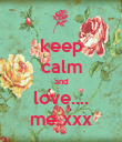 keep calm and love.... me xxx - Personalised Poster large