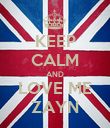 KEEP CALM AND LOVE ME ZAYN - Personalised Poster large