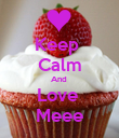 Keep  Calm And  Love  Meee - Personalised Poster large