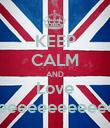 KEEP CALM AND Love Meeeeeeeeeeeee - Personalised Poster large