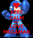 KEEP CALM AND LOVE MEGAMAN - Personalised Poster large