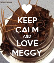 KEEP CALM AND LOVE MEGGY - Personalised Poster small