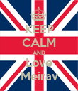 KEEP CALM AND Love Meirav - Personalised Poster large