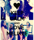 KEEP CALM AND LOVE MELIKEE - Personalised Poster large