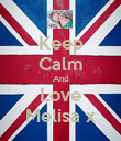 Keep Calm And Love Melisa x - Personalised Poster large