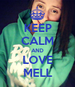 KEEP CALM AND LOVE MELL - Personalised Poster large