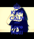 KEEP CALM AND Love Melli - Personalised Poster large