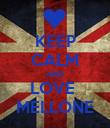 KEEP CALM AND LOVE  MELLONE - Personalised Poster large