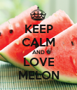 KEEP CALM AND LOVE MELON - Personalised Poster large