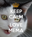 KEEP CALM AND LOVE MEMA - Personalised Poster large