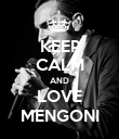 KEEP CALM AND LOVE MENGONI - Personalised Poster large