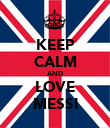 KEEP CALM AND LOVE MESSI - Personalised Poster large
