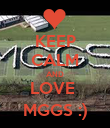 KEEP CALM AND LOVE  MGGS :) - Personalised Poster large