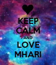 KEEP CALM AND LOVE MHARI - Personalised Poster large
