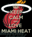 KEEP CALM AND LOVE  MIAMI HEAT - Personalised Poster large