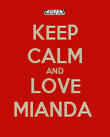 KEEP CALM AND LOVE MIANDA  - Personalised Poster large