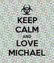 KEEP CALM AND LOVE MICHAEL - Personalised Poster large