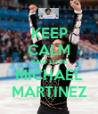 KEEP CALM AND LOVE MICHAEL MARTINEZ - Personalised Poster large