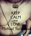 KEEP CALM AND LOVE Michael Yarkulov - Personalised Poster large