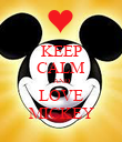 KEEP CALM AND LOVE MICKEY - Personalised Poster large