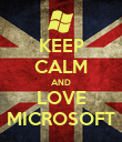 KEEP CALM AND LOVE MICROSOFT - Personalised Poster large