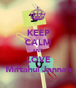 KEEP CALM AND LOVE Miftahul Jannah - Personalised Poster large
