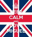 KEEP CALM AND LOVE MIGUEL - Personalised Poster large