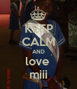 KEEP CALM AND love  miii - Personalised Poster large