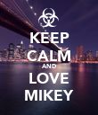 KEEP CALM AND LOVE MIKEY - Personalised Poster large