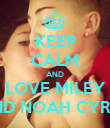 KEEP CALM AND LOVE MILEY AND NOAH CYRUS - Personalised Poster large