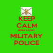 KEEP CALM AND LOVE MILITARY POLICE - Personalised Poster large