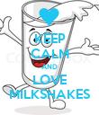 KEEP CALM AND LOVE MILKSHAKES - Personalised Poster large