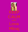 KEEP CALM AND Love Minaj - Personalised Poster large