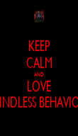 KEEP CALM AND LOVE MINDLESS BEHAVIOR - Personalised Poster large