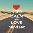 KEEP CALM AND LOVE Mindset - Personalised Poster large