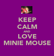 KEEP CALM AND LOVE MINIE MOUSE - Personalised Poster large