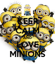 KEEP CALM AND LOVE MINIONS - Personalised Poster large