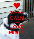 KEEP CALM AND LOVE MINTY - Personalised Poster large