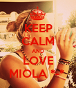 KEEP CALM AND LOVE MIOLA *-*  - Personalised Poster large