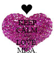 KEEP CALM AND LOVE  MISA. - Personalised Poster large