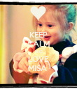 KEEP CALM AND LOVE MISA  - Personalised Poster large