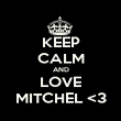 KEEP CALM AND LOVE MITCHEL <3 - Personalised Poster large