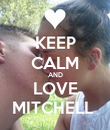 KEEP CALM AND LOVE MITCHELL  - Personalised Poster large