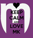 KEEP CALM AND LOVE MK - Personalised Poster large