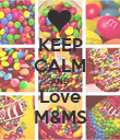 KEEP CALM AND Love M&MS - Personalised Poster large