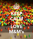 KEEP CALM AND LOVE M&M's - Personalised Poster large
