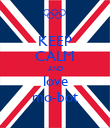 KEEP CALM AND love mo-bot - Personalised Poster large