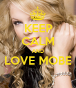 KEEP CALM AND LOVE MOBE  - Personalised Poster large