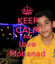 KEEP CALM AND love Mohanad - Personalised Poster large