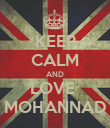 KEEP CALM AND LOVE  MOHANNAD - Personalised Poster large